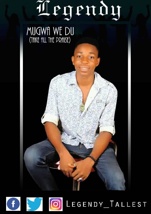 Music: Legendy - Mugwa We Du (Take All The Praise)