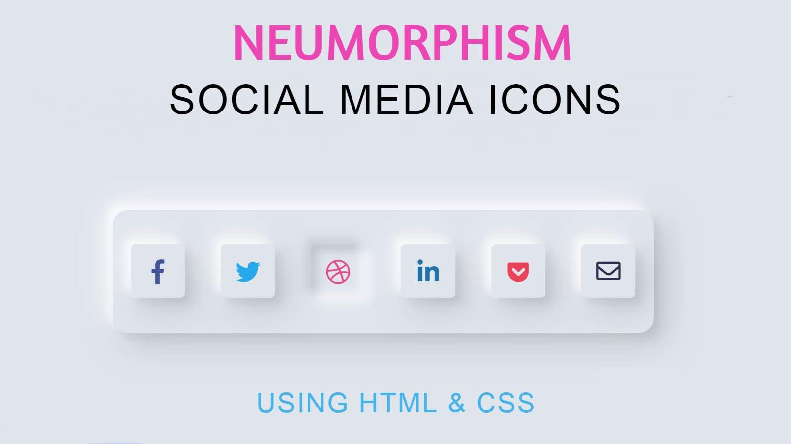 Amazing Neumorphism Social Media Button Using HTML & CSS