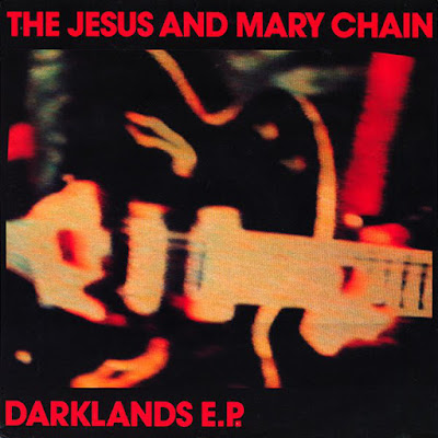 The Jesus & Mary Chain - Darklands (Ep)