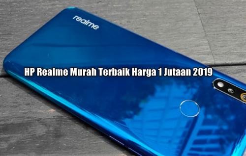 HP Realme Murah Terbaik Harga 1 Jutaan 2019