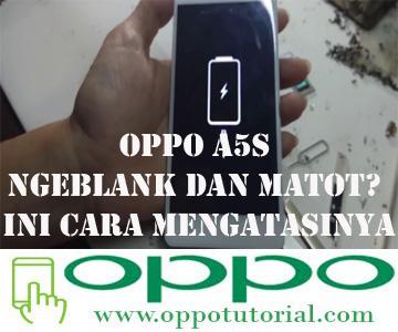 OPPO A5s Ngeblank dan Matot