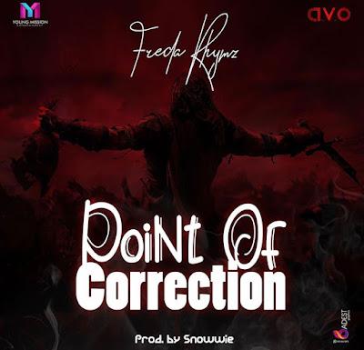 Freda Rhymz - Point Of Correction (Prod. By Snowwie - Audio MP3 + Viral Video) [Eno Barony & Sista Afia Diss]