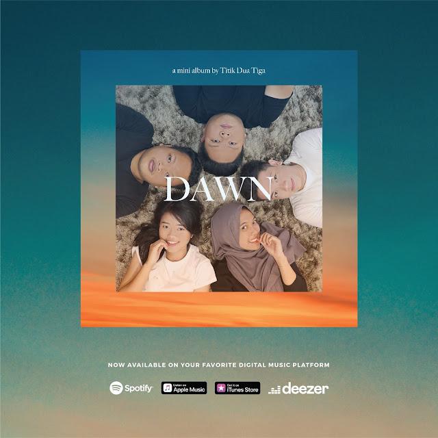 "Setelah 5 Tahun Berdiri, TITIK DUA TIGA Akhirnya Rilis EP ""DAWN"""