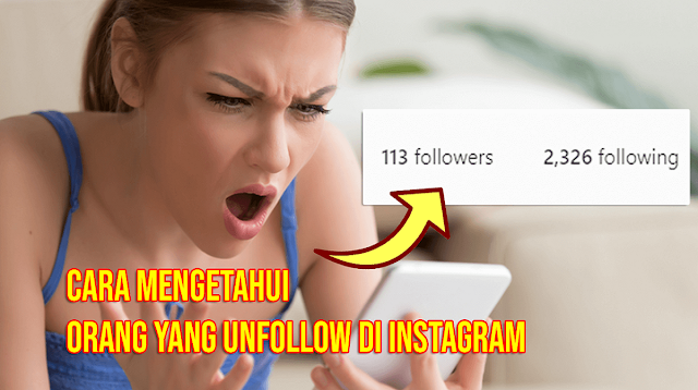 Cara Mengetahui Unfollow Instagram Tanpa Aplikasi