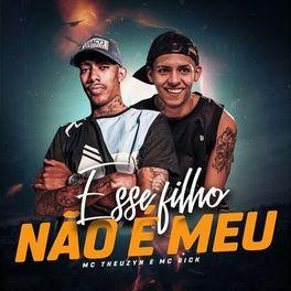 Download Música Esse Filho Não é Meu – MC Theuzyn e MC Rick Mp3