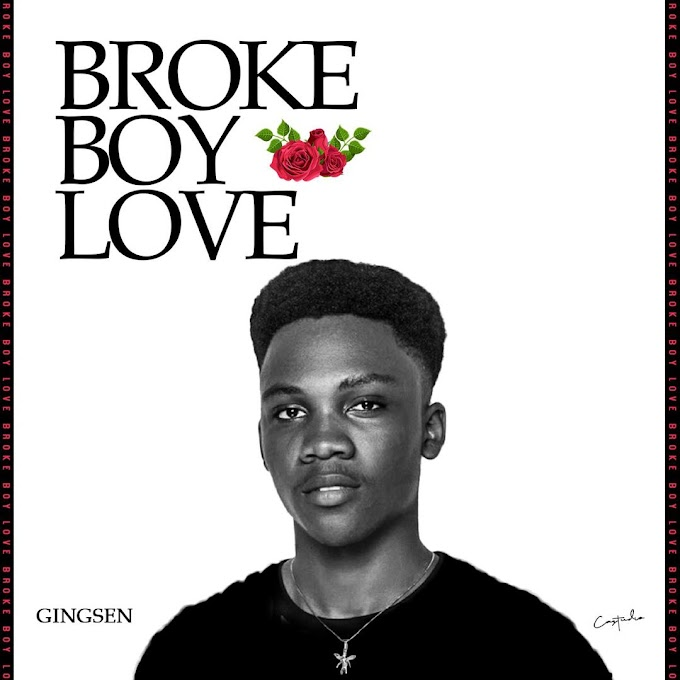 DOWNLOAD MP3: Gingsen - Broke Boy Love  [Prod.ApaskaBeatz]
