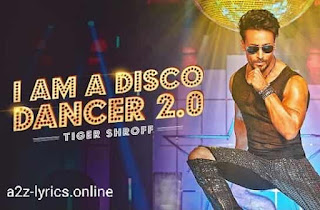I AM A DISCO DANCER 2.0 LYRICS | TRANSLATION | TIGER SHROFF