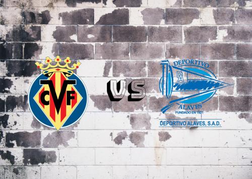 Villarreal vs Deportivo Alavés  Resumen