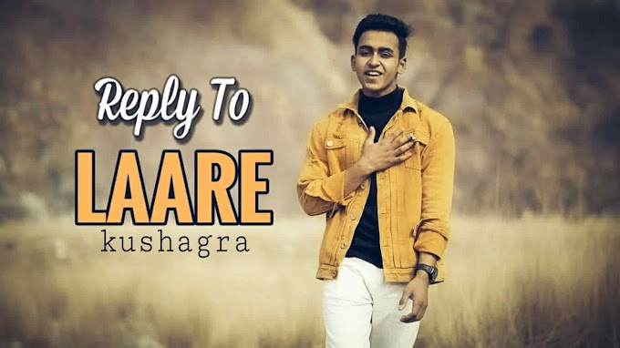 Reply To Laare lyrics song 2020 | Kushagra