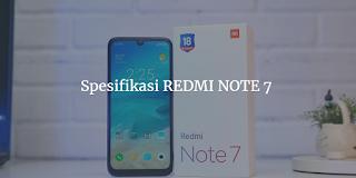 Harga dan Spesifikasi Redmi note 7 terbaru