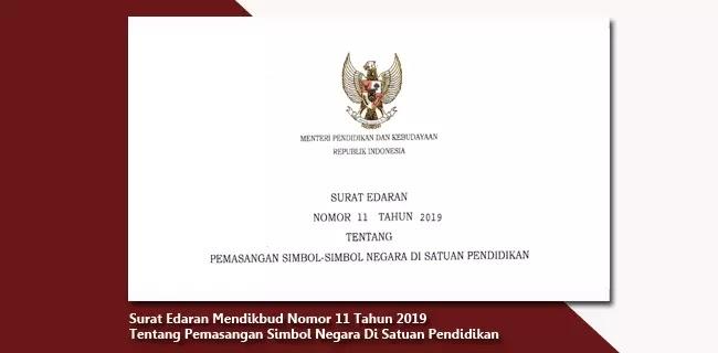 Pemasangan Simbol Negara Di Satuan Pendidikan Surat-Edaran-Mendikbud-Nomor-11-Tahun-2019