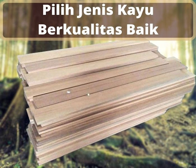 kayu yang berkualitas baik