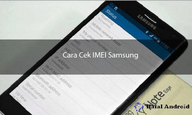 √ [AKURAT] 15+ Cara Cek IMEI Samsung Semua Tipe