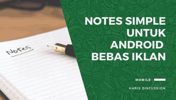 Notes Simple Untuk Android Bebas Iklan