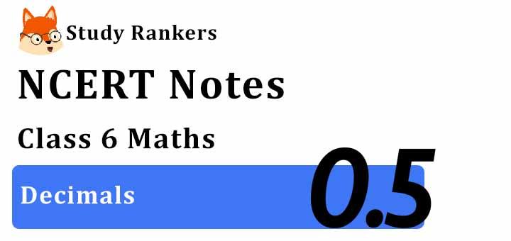 Chapter 8 Decimals Class 6 Notes Maths