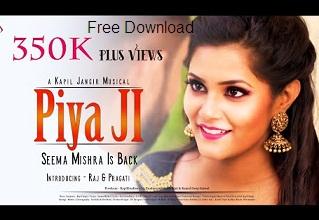 Piya Ji Seema Mishra mp3 song download