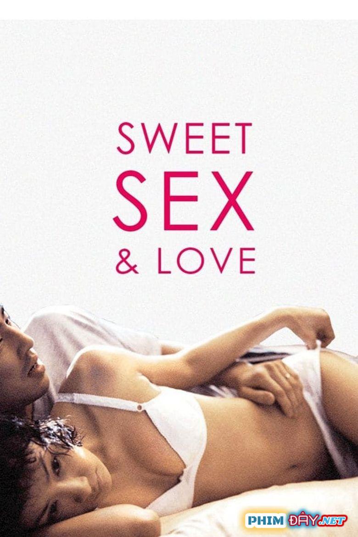 Tình Ái Ngọt Ngào - The Sweet Sex and Love (2003)