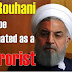 Why Hassan Rouhani must be designated as a terrorist?