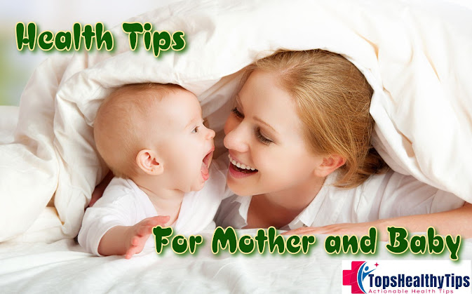 Health Tips for Mother and Baby
