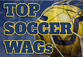 Hottest Soccer Wives and Girlfriends