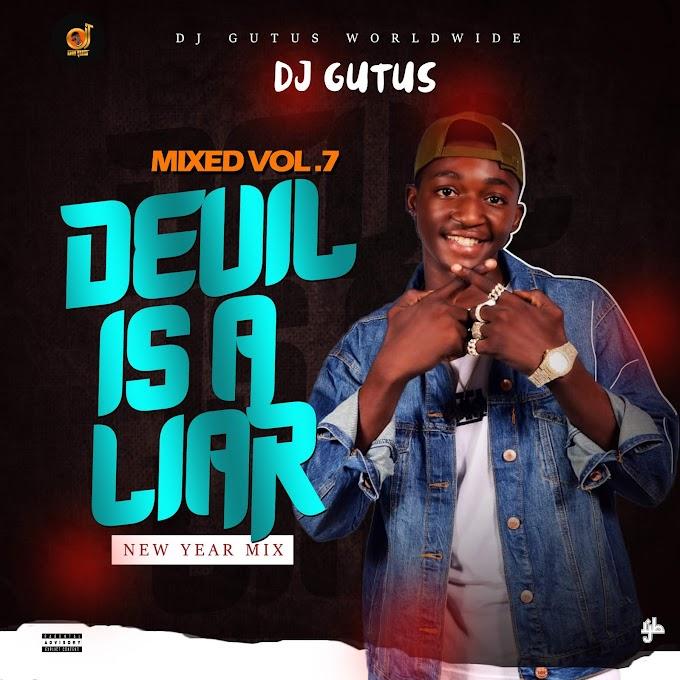 [Mixtape] Dj Gutus - Devil Is A Liar New Year Mix Vol. 7