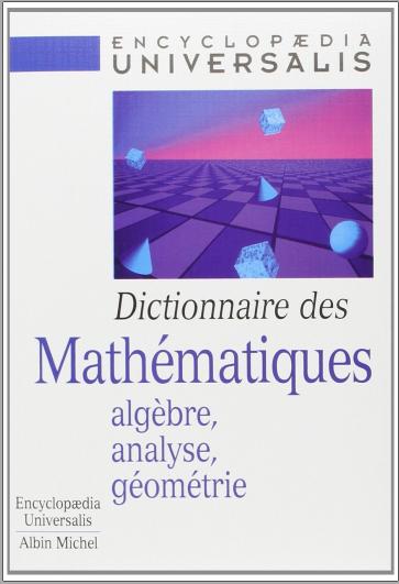 Livre : Dictionnaire des Mathématiques, Algèbre, analyse, géométrie - Albin Michel