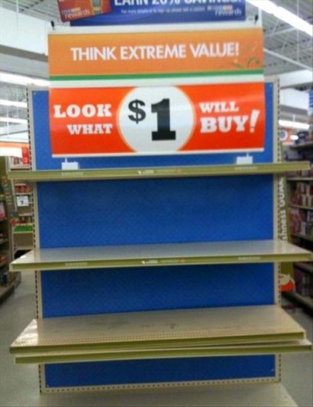 Funny Think Extreme Value Empty Shelf $1 Sign Joke Picture