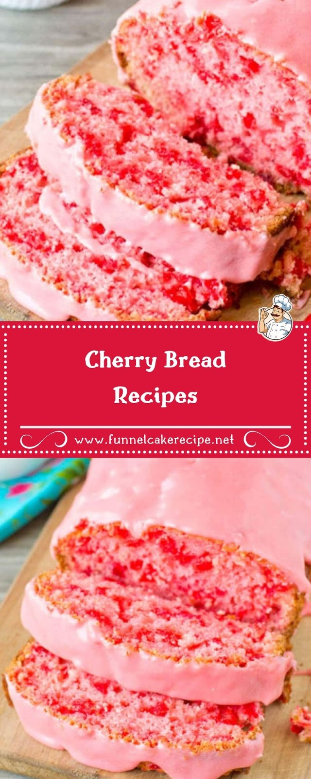 Cherry Bread Recipes