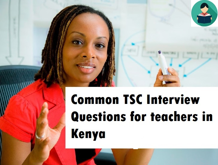 Common TSC Interview Questions for teachers in Kenya