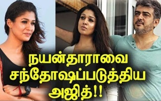 Ajith who made Nayanthara happy