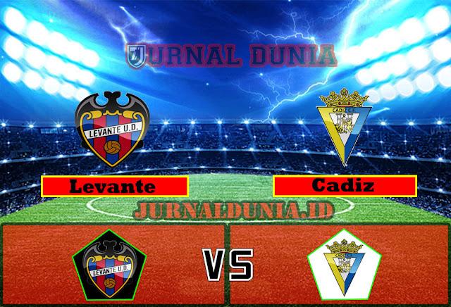 Prediksi Levante vs Cadiz ,Sabtu 22 May 2021 Pukul 02.00 WIB