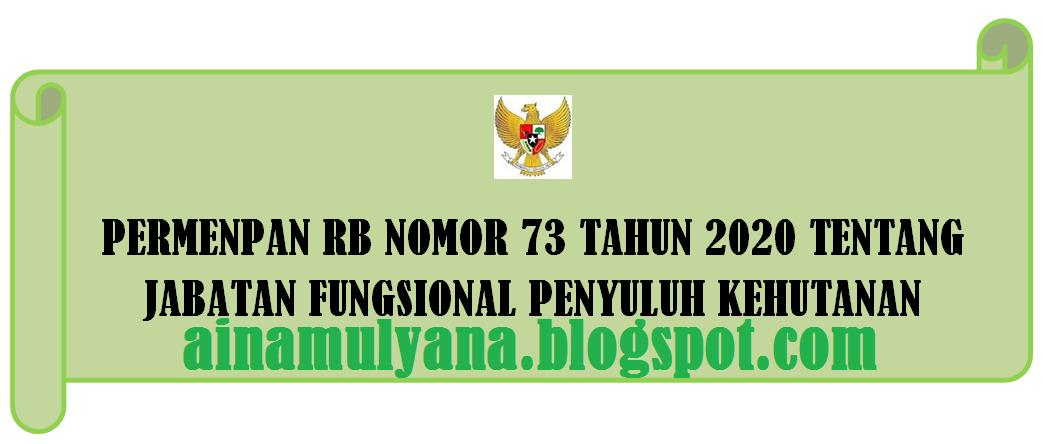 Tentang Jabatan Fungsional Penyuluh Kehutanan PERMENPAN RB NOMOR 73 TAHUN 2020 TENTANG JABATAN FUNGSIONAL PENYULUH KEHUTANAN