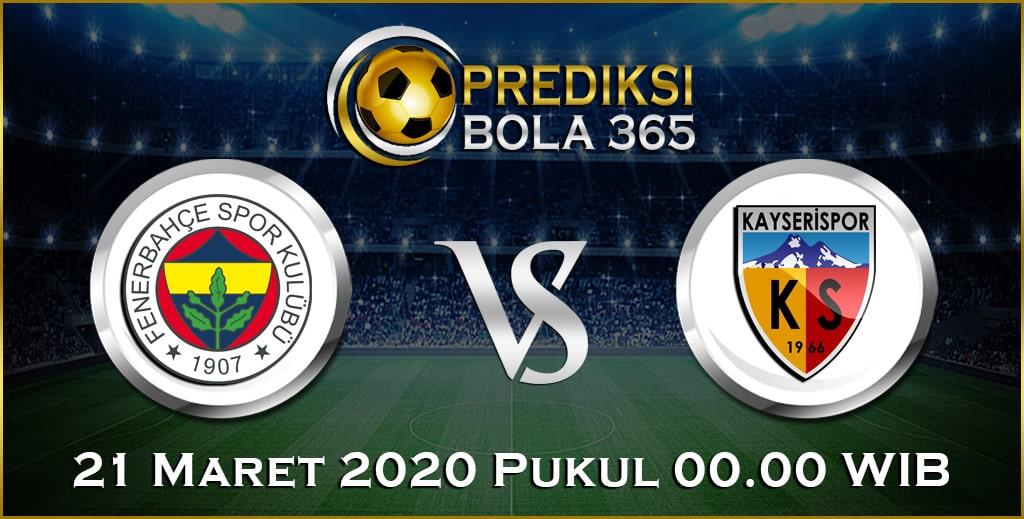 Prediksi Skor Bola Fenerbahce vs Kayserispor 21 Maret 2020