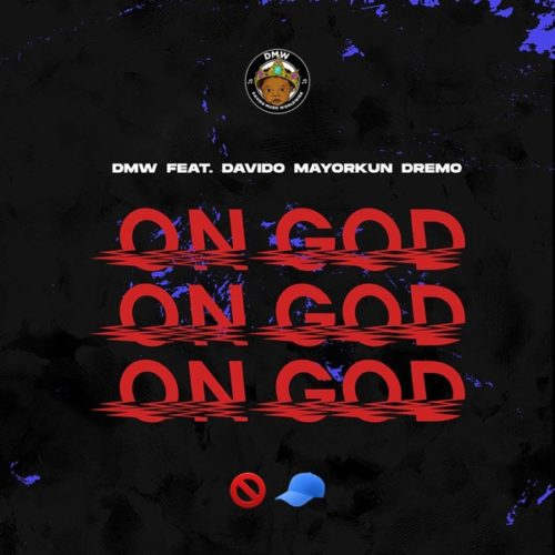 "DMW – ""On God"" ft. Davido x Mayorkun x Dremo - www.mp3made.com.ng"
