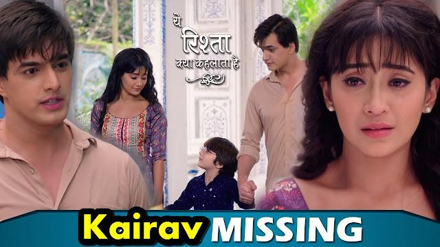 OH NO! Drama to glore as Kairav goes missing Naira-Kartik world turns upside in YRKKH