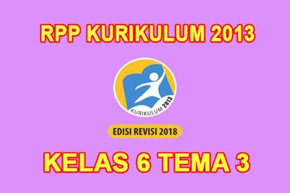 Download RPP Kelas 6 Tema 3 Kurikulum 2013 Revisi 2018