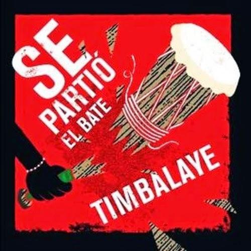 SE PARTIO EL BATE - TIMBALAYE (2014)