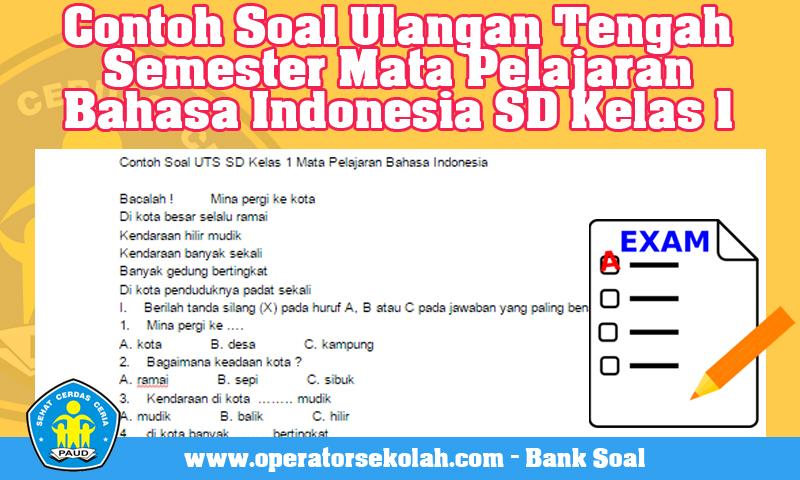 Contoh Soal Ulangan Tengah Semester Mata Pelajaran Bahasa Indonesia SD Kelas 1