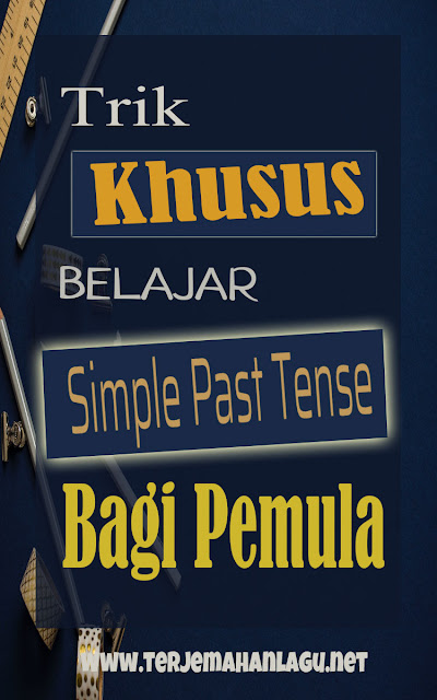 Trik Khusus Belajar Simple Past Tense
