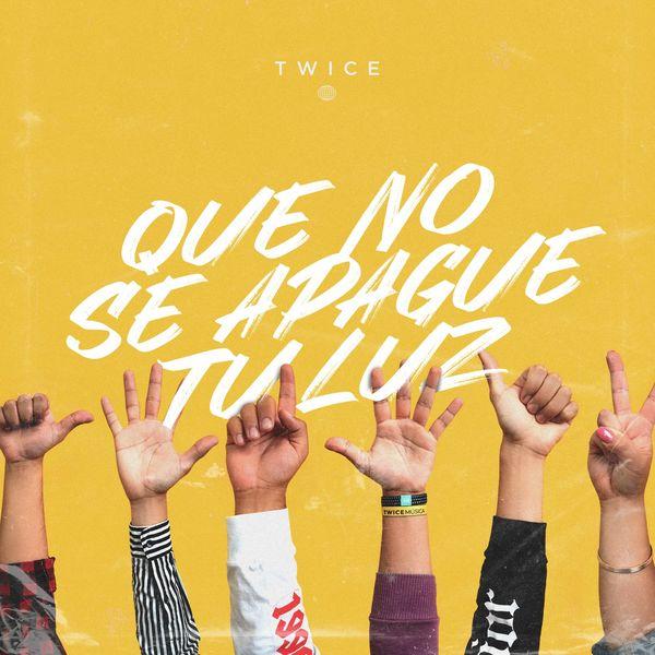 Twice – Que No Se Apague Tu Luz (Single) 2021 (Exclusivo WC)