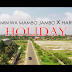 VIDEO | Benjamin Wa Mambo Jambo X Hardmad - HOLIDAY |Download
