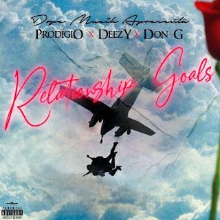 Prodígio X Deezy X Don G - Relationship Goals