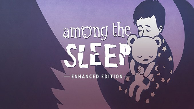 Among the Sleep – Enhanced Edition