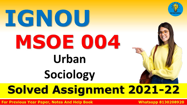 MSOE 004 Urban Sociology Solved Assignment 2021-22