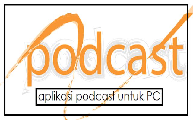 aplikasi podcast PC