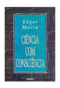MORIN, Edgar. Ciência com Consciência.pdf