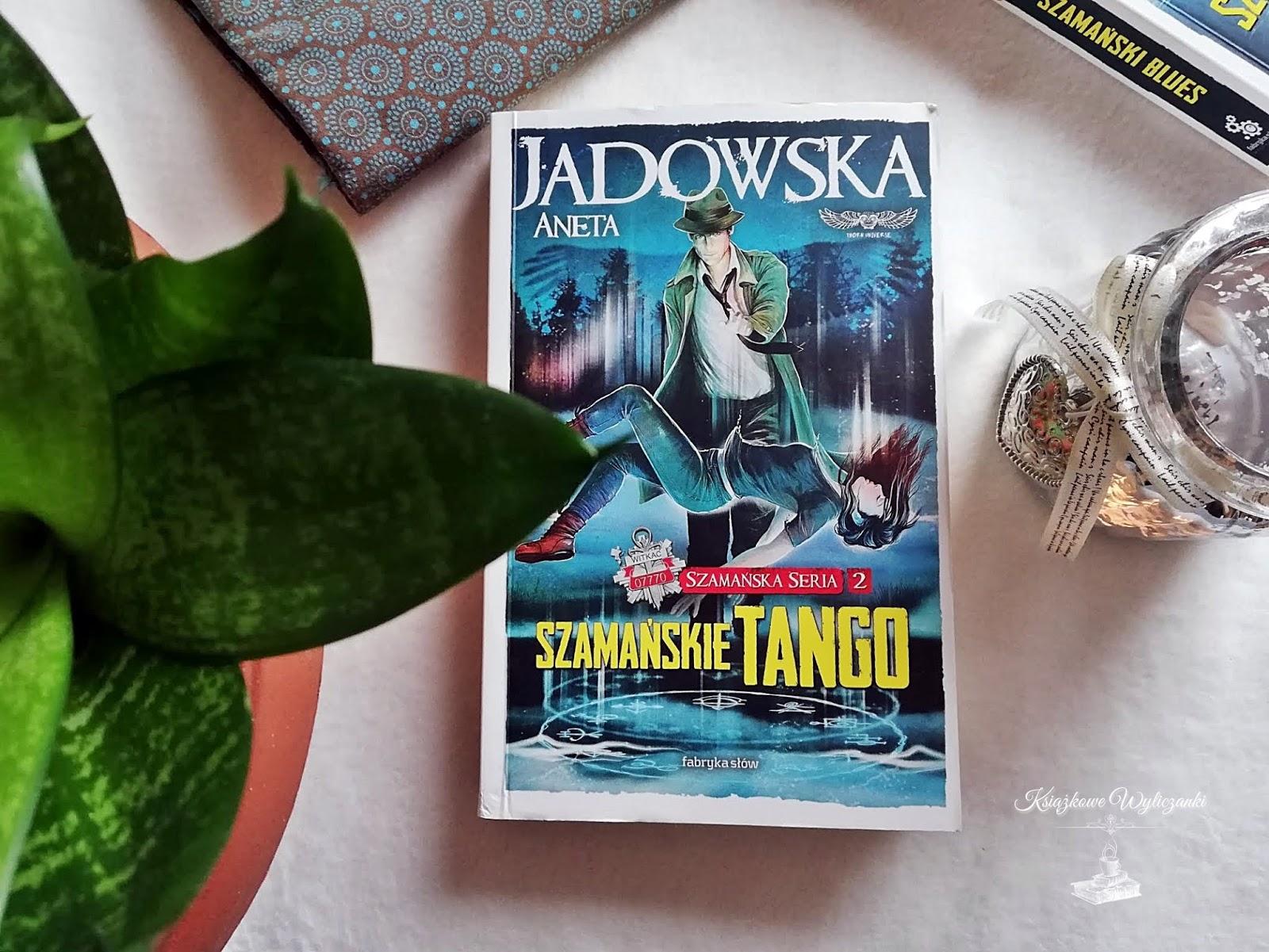 """Jak wygląda """"Szamańskie tango"""" Aneta Jadowska"""