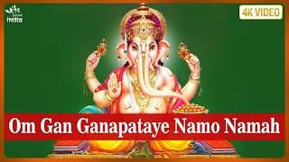 Ganesh Mantra (Om Gan Ganapataye Namo Namaha)