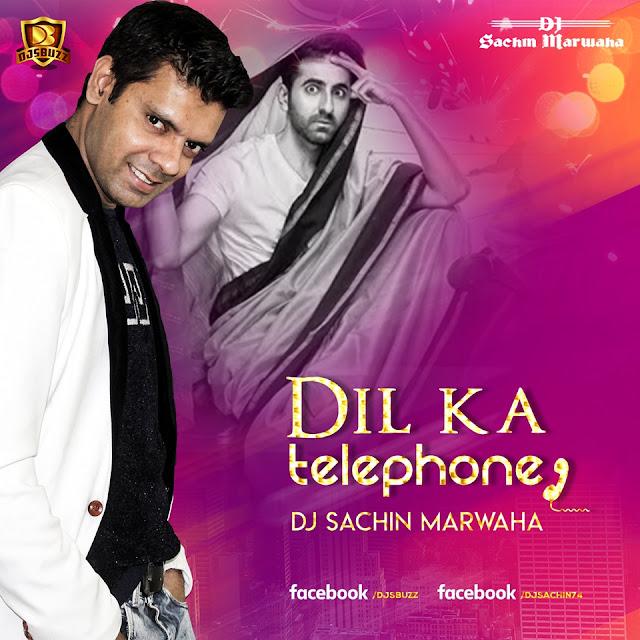Dil Ka Telephone (Dream Girl) – DJ Sachin Marwaha