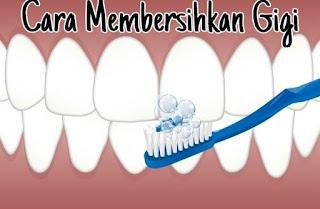Cara Menjaga Kesehatan Gigi dan Mulut yang Benar